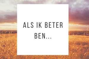 Blog juli: Als ik beter ben - Belia Verdouw
