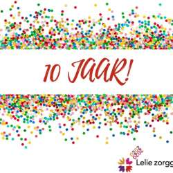 10 jaar Lelie zorggroep: dat bezielt ons!