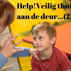 Help! Veilig Thuis aan de deur…(2)