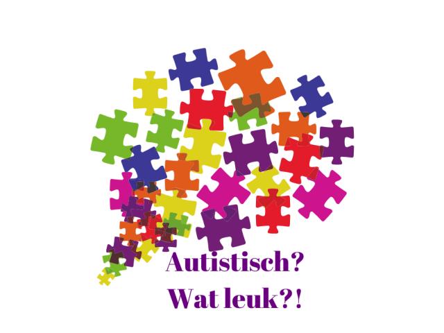 Autistisch? Wat leuk?!