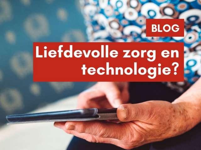 Liefdevolle zorg met technologie, kan dat wel?